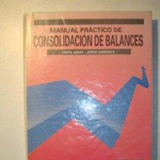 Libros de segunda mano: MANUAL PRÁCTICO DE CONSOLIDACIÓN DE BALANCES - ORIOL AMAT / JORDI CARENYS - 1992 ED. GESTIÓN 2000. Lote 210606460