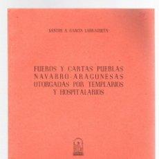 Livres d'occasion: FUEROS Y CARTAS PUEBLAS NAVARRO-ARAGONESAS OTORGADAS POR TEMPLARIOS Y HOSPITALARIOS. 1954. Lote 210649226