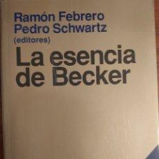 Libros de segunda mano: LA ESENCIA DE BECKER / RAMÓN FEBRERO, PEDRO SCHWARTZ. Lote 211269534