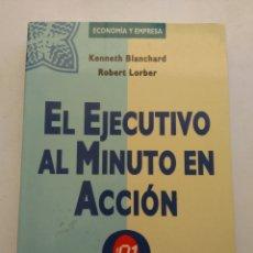 Libros de segunda mano: EL EJECUTIVO AL MINUTO EN ACCIÓN/ECONOMÍA Y EMPRESA. Lote 211438211