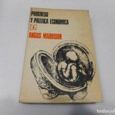 Libros de segunda mano: ANGUS MADDISON PROGRESO Y POLÍTICA ECONÓMICA Q1972T. Lote 211873803