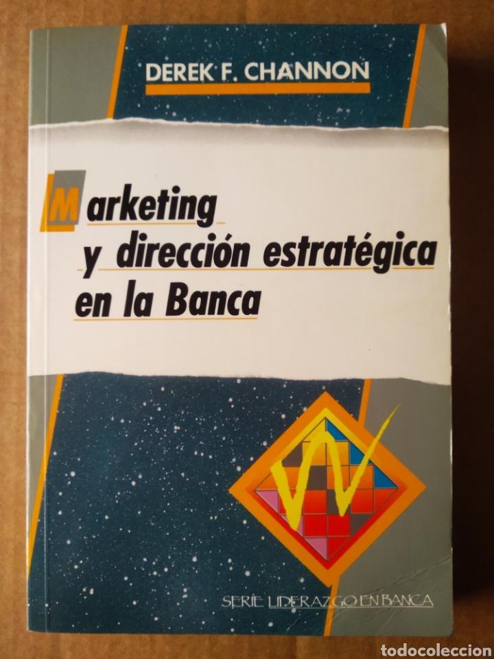 MARKETING Y DIRECCIÓN ESTRATÉGICA EN LA BANCA, POR DEREK F. CHANNON (DÍAZ DE SANTOS, 1990). (Libros de Segunda Mano - Ciencias, Manuales y Oficios - Derecho, Economía y Comercio)