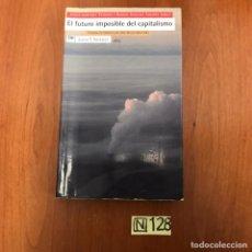 Libros de segunda mano: EL FUTURO IMPOSIBLE DEL CAPITALISMO. Lote 212030203