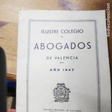 Libros de segunda mano: ILUSTRE COLEGIO DE ABOGADOS DE VALENCIA EN EL AÑO 1947. ART-869. Lote 213169420