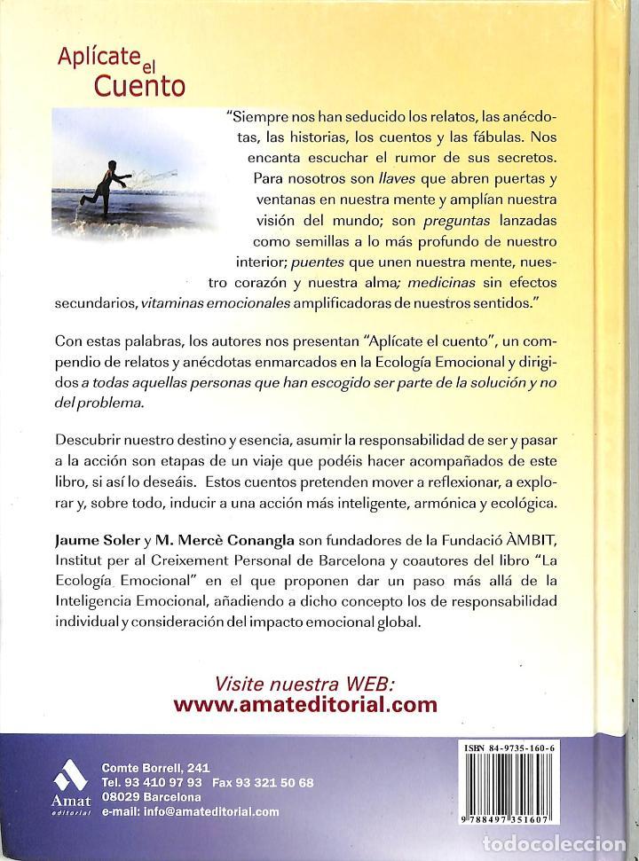 Libros de segunda mano: APLÍCATE EL CUENTO: RELATOS DE ECOLOGÍA EMOCIONAL - JAUME SOLER I LLEONART / M. MERCÈ CONANGLA - Foto 2 - 213766750