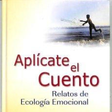 Libros de segunda mano: APLÍCATE EL CUENTO: RELATOS DE ECOLOGÍA EMOCIONAL - JAUME SOLER I LLEONART / M. MERCÈ CONANGLA. Lote 213766750