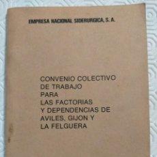 Libros de segunda mano: EMPRESA NACIONAL SIDERURGICA, S. A. CONVENIO COLECTIVO DE TRABAJO PARA LAS FACTORIAS Y DEPENDENCIAS. Lote 213881572