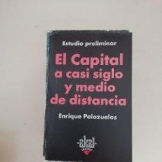 Libros de segunda mano: EL CAPITAL A CASI SIGLO Y MEDIO DE DISTANCIA. Lote 214311741