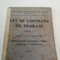 Libros de segunda mano: LEY DE CONTRATO DE TRABAJO / LIBRO 2 / 1944. Lote 214605683