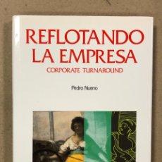 Libros de segunda mano: REFLOTANDO LA EMPRESA. CORPORATE TURNAROUND. PEDRO NUEVO. EDICIONES DEUSTO 1997.. Lote 216886727