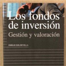 Libros de segunda mano: LOS FONDOS DE INVERSIÓN (GESTIÓN Y VALORACIÓN). EMILIO SOLDEVILLA. EDICIONES PIRÁMIDE. Lote 216888580