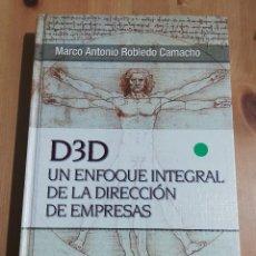 Libros de segunda mano: D3D. UN ENFOQUE INTEGRAL DE LA DIRECCIÓN DE EMPRESAS (MARCO ANTONIO ROBLEDO CAMACHO). Lote 217376013