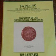 Libros de segunda mano: ECONOMIA DE LAS COMUNIDADES AUTONOMAS: BALEARES, PYMY 21. Lote 217714706
