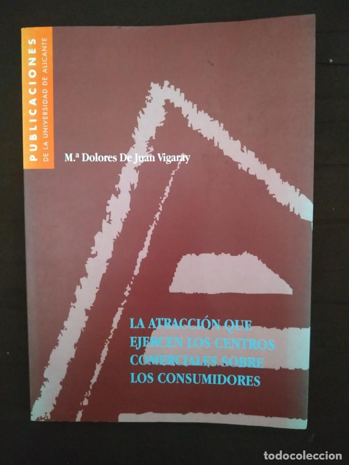 MARKETING / LA ATRACCIÓN QUE EJERCEN LOS CENTROS COMERCIALES SOBRE LOS CONSUMIDORES (Libros de Segunda Mano - Ciencias, Manuales y Oficios - Derecho, Economía y Comercio)