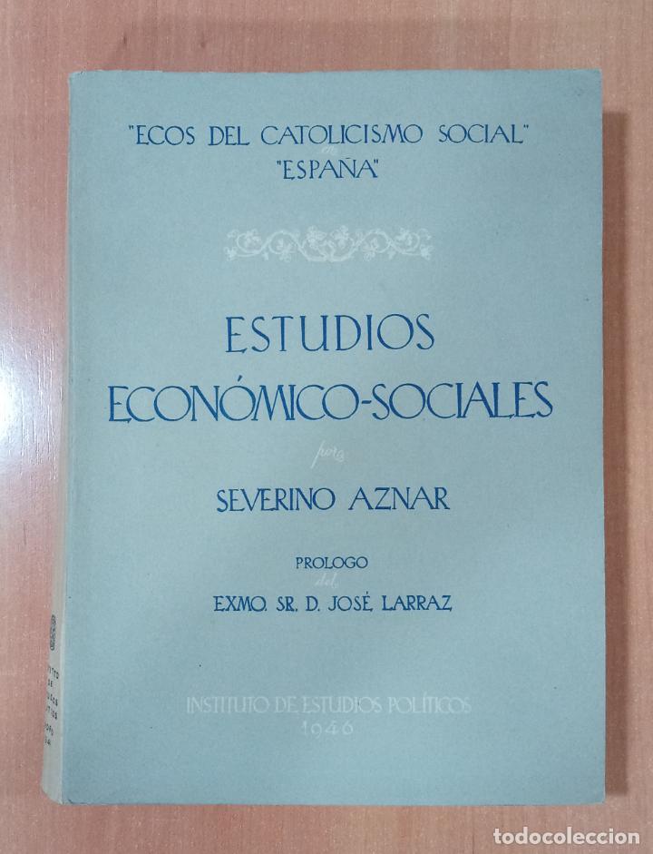 ESTUDIOS ECONÓMICO-SOCIALES SEVERINO AZNAR, 1946 (Libros de Segunda Mano - Ciencias, Manuales y Oficios - Derecho, Economía y Comercio)