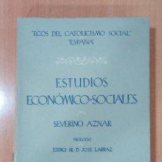 Libros de segunda mano: ESTUDIOS ECONÓMICO-SOCIALES SEVERINO AZNAR, 1946. Lote 218013715