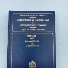 Libros de segunda mano: COMENTARIOS AL CÓDIGO CIVIL Y COMPILACIONES FORALES. TOMO XII. VOL. 2. ARTICULOS 892 AL 911. Lote 218371873