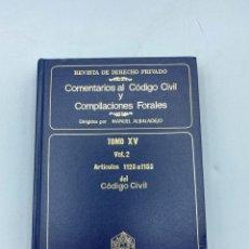 Libros de segunda mano: COMENTARIOS AL CÓDIGO CIVIL Y COMPILACIONES FORALES. TOMO XV. VOL. 2. ARTICULOS 1125 AL 1155. Lote 218372071