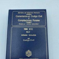 Libros de segunda mano: COMENTARIOS AL CÓDIGO CIVIL Y COMPILACIONES FORALES. TOMO XVI. VOL. 2. ARTICULOS 1214 AL 1253. Lote 218372185