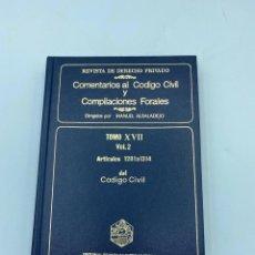 Libros de segunda mano: COMENTARIOS AL CÓDIGO CIVIL Y COMPILACIONES FORALES. TOMO XVII. VOL. 2. ARTICULOS 1281 AL 1314. Lote 218372278
