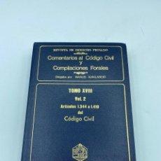 Libros de segunda mano: COMENTARIOS AL CÓDIGO CIVIL Y COMPILACIONES FORALES. TOMO XVIII. VOL. 2. ARTICULOS 1344 AL 1410. Lote 218372471