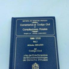 Libros de segunda mano: COMENTARIOS AL CÓDIGO CIVIL Y COMPILACIONES FORALES. TOMO XXII. VOL. 2. ARTICULOS 1809 AL 1821. Lote 218372607