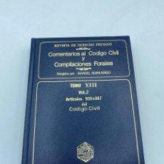 Libros de segunda mano: COMENTARIOS AL CÓDIGO CIVIL Y COMPILACIONES FORALES. TOMO XIII. VOL. 2. ARTICULOS 959 AL 987. Lote 218372743