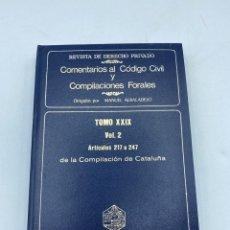 Libros de segunda mano: COMENTARIOS AL CÓDIGO CIVIL Y COMPILACIONES FORALES. TOMO XXIX. VOL. 2. ARTICULOS 217 AL 247. Lote 218374187