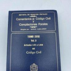 Libros de segunda mano: COMENTARIOS AL CÓDIGO CIVIL Y COMPILACIONES FORALES. TOMO XVIII. VOL. 3. ARTICULOS 1411 AL 1444. Lote 218374360