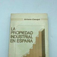 Libros de segunda mano: LA PROPIEDAD INDUSTRIAL EN ESPAÑA. ARTURO CAUQUI. ED. REVISTA DERECHO PRIVADO. JAEN, 1978.PAGS:412. Lote 218376997