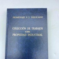 Libros de segunda mano: COLECCIÓN DE TRABAJOS SOBRE PROPIEDAD INDUSTRIAL. HOMENAJE A J. DELICADO.BARCELONA, 1966.PAGS:482. Lote 218377167