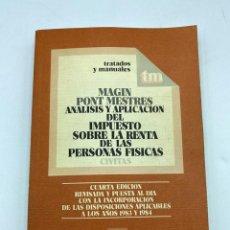 Libros de segunda mano: MAGIN PONT MESTRES. ANALISIS Y APLICACION DEL IMPUESTO SOBRE LA RENTA DE PERSONAS FISICAS. CIVITAS. Lote 218377712