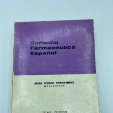 Libros de segunda mano: DERECHO FARMACÉUTICO ESPAÑOL. JOSE PEREZ FERNANDEZ. TOMO I. MADRID, 1971. PAGS: 804. Lote 218381586