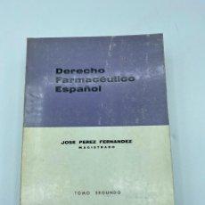 Libros de segunda mano: DERECHO FARMACÉUTICO ESPAÑOL. JOSE PEREZ FERNANDEZ. TOMO II. MADRID, 1971. PAGS: 878. Lote 218381720