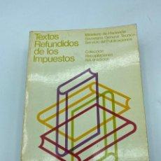 Libros de segunda mano: TEXTOS REFUNDIDOS DE LOS IMPUESTOS. COLECCION RECOPILACIONES Nº 4. 9ª EDICION. MADRID, 1977.PAGS:733. Lote 218381927