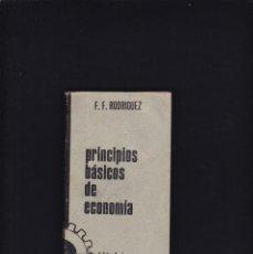 Libros de segunda mano: PRINCIPIOS BASICOS DE ECONOMIA - F. F. RODRIGUEZ - EDICIONES JOKER 1966. Lote 218410582