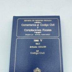 Libros de segunda mano: COMENTARIOS AL CÓDIGO CIVIL Y COMPILACIONES FORALES.TOMO V. VOL. 1. ARTICULOS 333 A 391. Lote 218471616