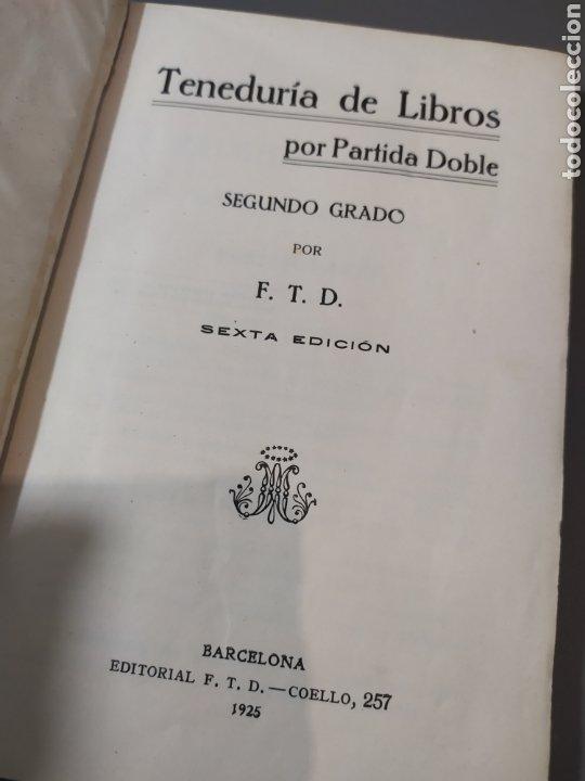 Libros de segunda mano: Teneduría de libros 2º Y 3º grado de FTD (fobat timoratem deum) 1925y 1926 - Foto 5 - 218548790