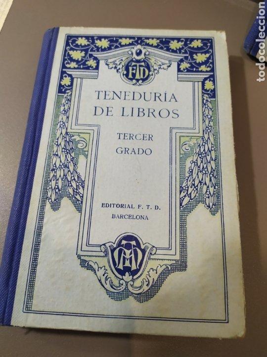 Libros de segunda mano: Teneduría de libros 2º Y 3º grado de FTD (fobat timoratem deum) 1925y 1926 - Foto 19 - 218548790