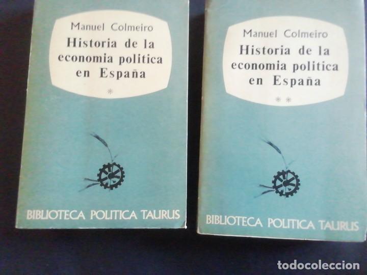 HISTORIA DE LA ECONOMÍA POLÍTICA EN ESPAÑA. MANUEL COLMEIRO. TAURUS 1965 (Libros de Segunda Mano - Ciencias, Manuales y Oficios - Derecho, Economía y Comercio)