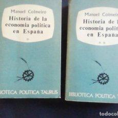 Livres d'occasion: HISTORIA DE LA ECONOMÍA POLÍTICA EN ESPAÑA. MANUEL COLMEIRO. TAURUS 1965. Lote 218724987