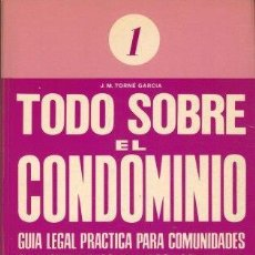 Libros de segunda mano: TODO SOBRE EL CONDOMINIO 1 - J M TORNE GARCIA. Lote 218834396