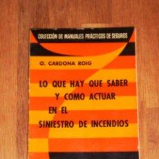 Libros de segunda mano: CARDONA Y ROIG, O. LO QUE HAY QUE SABER Y CÓMO ACTUAR EN EL SINIESTRO DE INCENDIOS (MANUALES PRÁCTIC. Lote 218835620