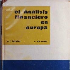 Libros de segunda mano: EL ANÁLISIS FINANCIERO EN EUROPA / R. L. LACIER , R. DE VUYST. MADRID : MARQUÉS DEL DUERO, 1969.. Lote 219341077