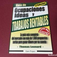 Libros de segunda mano: GUIA DE OCUPACIONES IDEAS Y TRABAJOS RENTABLES THOMAS LEONARD 264 PAGINAS. Lote 219347256