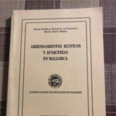 Libros de segunda mano: ARRENDAMIENTOS RÚSTICOS Y APARCERÍAS EN MALLORCA. Lote 219566118