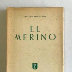 Libros de segunda mano: EL MERINO. - SINUÉS RUIZ, ATANASIO. DEDICADO.. Lote 220373172