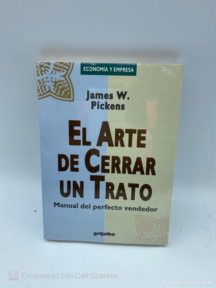 EL ARTE DE CERRAR UN TRATO. JAMES W. PICKENS. EDITORIAL GRIJALBO. NUEVO. PRECINTADO. (Libros de Segunda Mano - Ciencias, Manuales y Oficios - Derecho, Economía y Comercio)