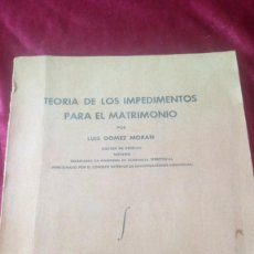 Libros de segunda mano: TEORIA DE LOS IMPEDIMENTOS PARA EL MATRIMONIO. Lote 220489932