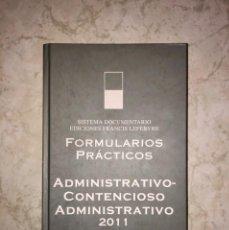 Libros de segunda mano: FORMULARIOS PRÁCTICOS ADMINISTRATIVO - CONTENCIOSO ADMINISTRATIVO - 2011 EDICIONES FRANCIS LEFEBVRE. Lote 220706457